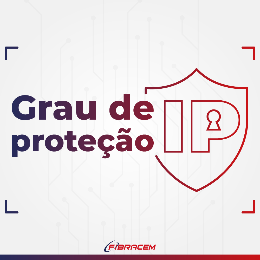 O QUE É GRAU DE PROTEÇÃO (IP)?