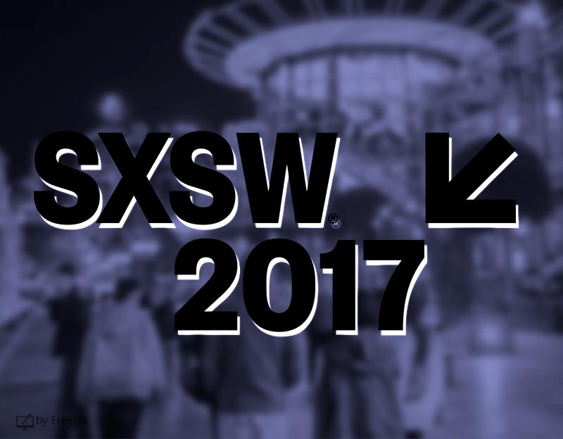 Três Novidades Tecnológicas do SxSW 2017