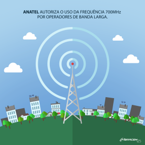 ANATEL autoriza uso da frequência 700 MHz por operadores de banda larga