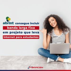 ABRINT consegue incluir banda larga fixa em projeto que leva internet para estudantes