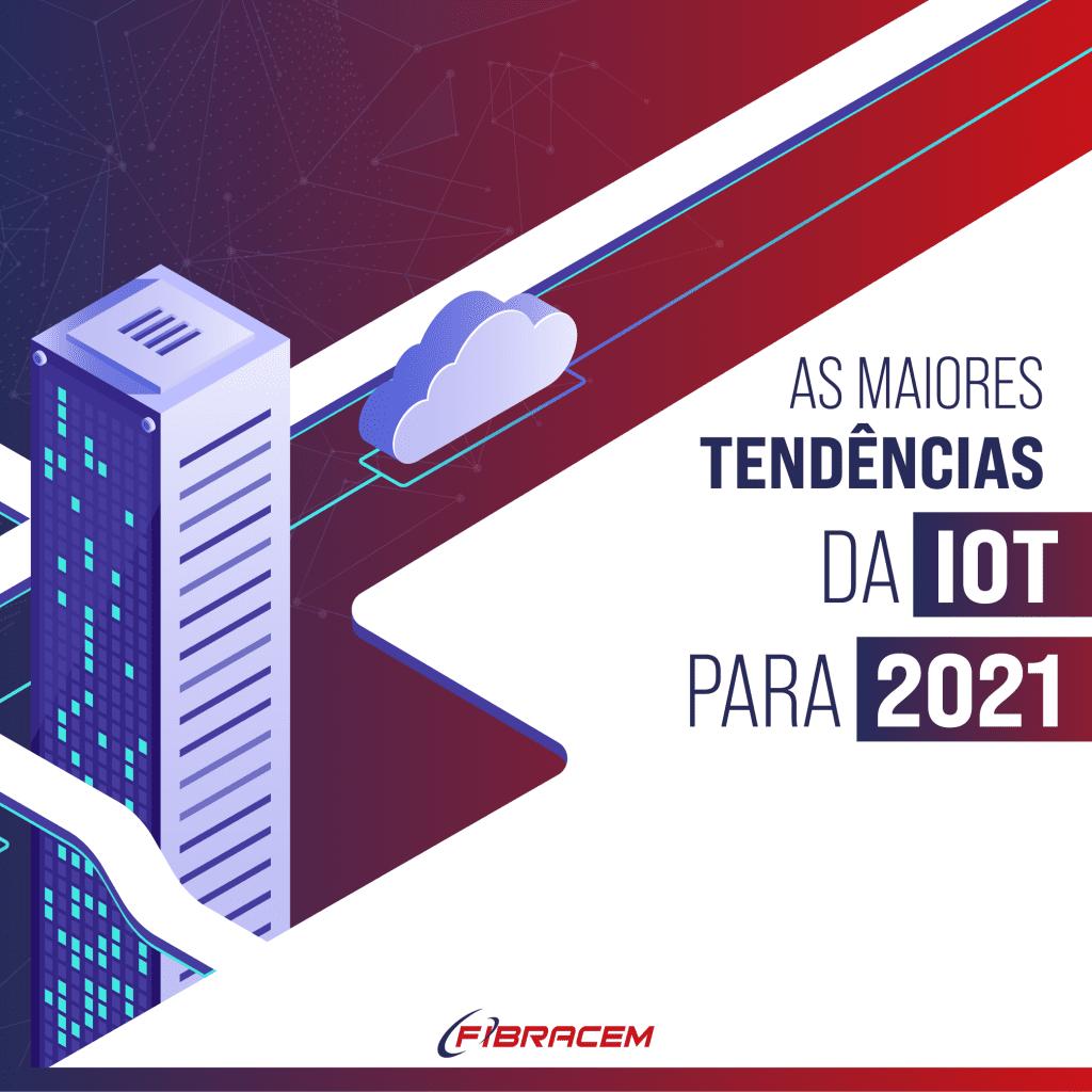 As maiores tendêndias da IoT para 2021