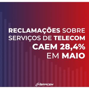 Reclamações de serviços telecom tiveram queda em maio