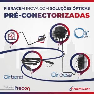Fibracem inova com soluções ópticas pré-conectorizadas